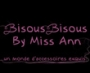 BisousBisous by Miss Ann