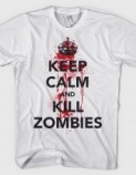 Tshirt-Factory: KEEP CALM AND KILL ZOMBIES