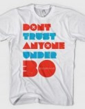 Tshirt-Factory: DON'T TRUST ANYONE UNDER 30