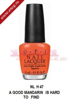 OPI LAC DE UNGHII A GOOD MANDARIN IS HARD TO FIND NLH 47